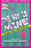 The Boy Is Mine! (Wahida Clark Presents Young Adult)