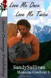 Love Me Once, Love Me Twice (Montana Cowboys 1)