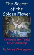 Secret of the Golden Flower : A Manual for Taoist Inner Alchemy