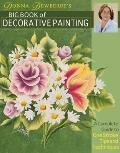 Donna Dewberry's Big Book of Decorative Painting: A Complete Guide to One-Stroke Tips & Tech...