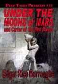 Pulp Tales Presents #35 : Under the Moons of Mars and Carter of the Red Planet