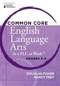 Common Core English Language Arts in a PLC at Work, Grades 3-5