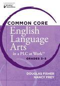 Common Core English Language Arts in a PLC at Work, Grades 3-5