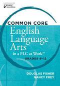 Common Core English Language Arts in a PLC at Work, Grades 9-12