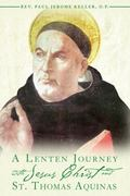 A Lenten Journey with Jesus Christ and St. Thomas Aquinas