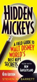 Hidden Mickeys : A Field Guide to Walt Disney World�'s Best Kept Secrets