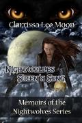 Nightwolves Siren's Song : Memoirs of the Nightwolves Series