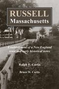 Russell, Massachusetts : Establishment of a New England Town and Early Historical Notes