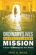 Ordinary Lives Extraordinary Mission