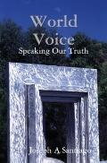 World Voice : Speaking Our Truth