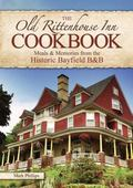 Old Rittenhouse Inn Cookbook : Meals and Memories of the Historic Bayfield B&B
