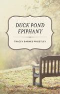 Duck Pond Epiphany : A Novel