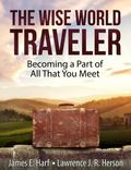 Wise World Traveler : Becoming a Part of All That You Meet