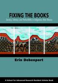 Fixing the Books : Secrecy, Literacy, and Perfectibility in Indigenous New Mexico