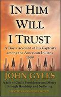 In Him Will I Trust : John Gyles