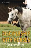 Journey of Joy : Discipleship with Horses