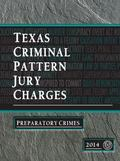 Texas Criminal Pattern Jury Charges--Preparatory Crimes