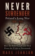 Never Surrender : Poland's Long War