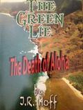 Green Lie : The Death of Aloha