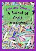 Lola and Dolan's : Bucket of Chalk
