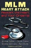 MLM Heart Attack: Restart the Heart and Your Dreams