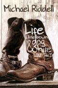 Life, a Little Brown Dog, and Shite Like That - Book 1 : Book 1