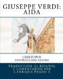Giuseppe Verdi: Aida: Libreto por Antonio Ghislanzoni (Opera en Espanol) (Spanish Edition)