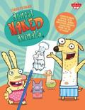 Learn to Draw Almost Naked Animals : Learn to Draw Howie, Octo, Narwhal, Bunny, and Other Fa...