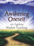 Awaking Oneself : Ageless Wisdom Teachings