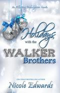 Holidays with the Walker Brothers : An Alluring Indulgence Novel