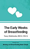 The Early Weeks of Breastfeeding: Excerpt from Working and Breastfeeding Made Simple (Workin...