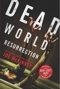 Dead World Resurrection : The Collected Zombie Short Stories of Joe Mckinney