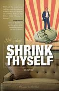 Shrink Thyself : A Novel