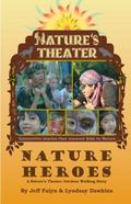 Nature Heroes : A Nature's Theater Outdoor Walking Story