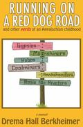 Running on a Red Dog Road : And Other Perils of an Appalachian Childhood