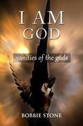 I Am God : Vanities of the Gods