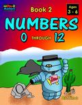 Numbers 0 Through 12 Book 2 : Early Learning Series