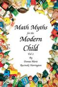 Math Myths for the Modern Child