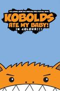 Kobolds Ate My Baby! : In Colour!!!