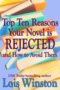 Top Ten Reasons Your Novel Is Rejected : And How to Avoid Them
