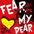 Fear My Dear : A Billy Dogma Experience
