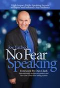 No Fear Speaking : High-Impact Public Speaking Secrets to Inspire and Influence Any Audience