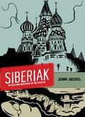 Siberiak : My Cold War Adventure on the River Ob