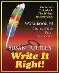 Write It Right Workbook #3 : Plot, Dialogue