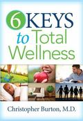 6 Keys to Total Wellness