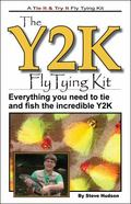 Y2K Fly Tying Book and Kit : Everything You Need to Begin Tying and Fishing Your Own Y2Ks