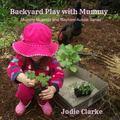 Backyard Play with Mummy : Mummy Musings and Mayhem Aussie Series
