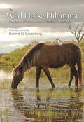 Wild Horse Dilemma : Understanding the Controversial Herds of the Atlantic Coast