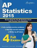 AP Statistics 2015 : Review Book for AP Statistics Exam with Practice Test Questions
