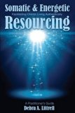 Somatic and Energetic Resourcing : Facilitating Clients Living Authentically